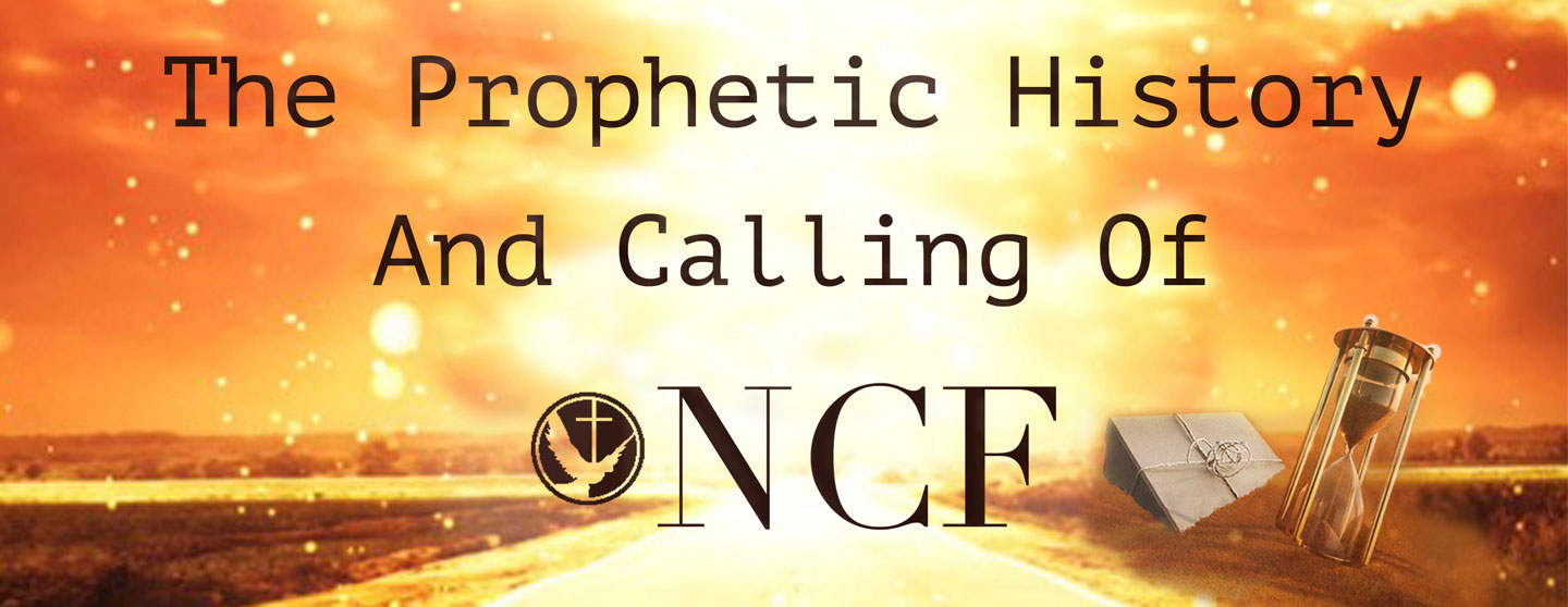 The Prophetic History and Calling of NCF